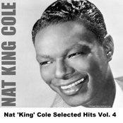 Nat 'King' Cole Selected Hits Vol. 4