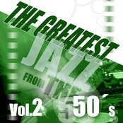 The Greatest Jazz from the 50s, Vol. 2
