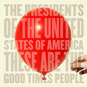 album These Are The Good Times People by The Presidents of the United States of America