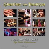 Chasing the Dragon - Audiophile Recordings by Mike Valentine