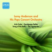 Anderson, L.: Irish Suite / Sandpaper Ballet / Song of the Bells / the Typewriter (Anderson and His Pops Concert Orchestra) (1952-1954)