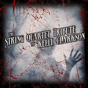The String Quartet Tribute to Kelly Clarkson