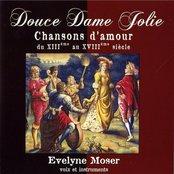 Douce Dame Folie, Chansons d'amour du XIIIème siècle au XVIIIème siècle