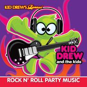 Kid Drew and the Kids Present: Rock N' Roll Party Music