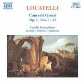 LOCATELLI: Concerti Grossi Op. 1, Nos. 7-12