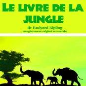 Kipling : Le livre de la jungle (Les aventures de Mowgli, Bagheera, Baloo, Kaa et Shere Khan)