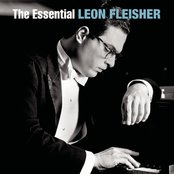 The Essential Leon Fleisher