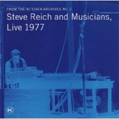 From the Kitchen Archives No. 2: Steve Reich and Musicians, Live 1977