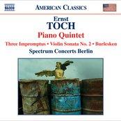 Toch: Piano Quintet / Violin Sonata No. 2 / Burlesken / 3 Impromptus