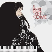 The Best Is Yet To Come - The Songs Of Cy Coleman