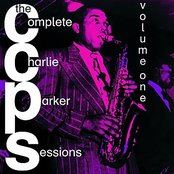 The Complete Charlie Parker Sessions, Vol. 1