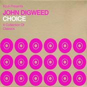 John Digweed: Choice a Collection of Classics (disc 1)
