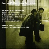 Arnold, M.: Symphony No. 6 / Philharmonic Concerto / the Inn of the Sixth Happiness Suite / Beckus the Dandipratt