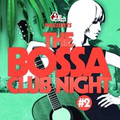 The Bossa Club Night, Vol. 2