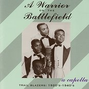 Warrior On The Battlefield (a Capella: 1920's-1940's)