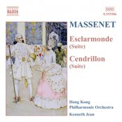 MASSENET: Esclarmonde and Cendrillon Suites
