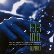 Peter Lehel Quartet: Live at Birdland 59 / Live at Jazz-& Klassiktage