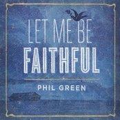 Let Me Be Faithful