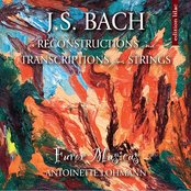 J.S. Bach: Reconstructions & Transcriptions for Strings