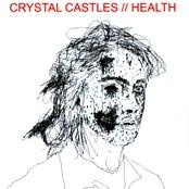 HEALTH // CRYSTAL CASTLES