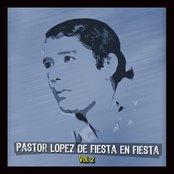 De Fiesta En Fiesta Con Pastor Lopez Vol II