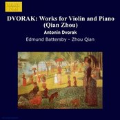 DVORAK: Works for Violin and Piano (Qian Zhou)