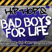 Hip-Hop's Bad Boys For Life