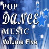 Pop Dance Music Vol. Five