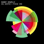 Danny Howells - Dig Deeper - Phase One