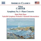 CARTER: Piano Concerto / Symphony No. 1 / Holiday Overture