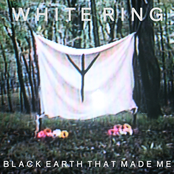 album Black Earth That Made Me by White Ring
