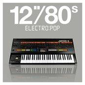 """12""""/80s Electro:Pop"""