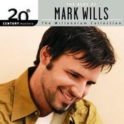 20th Century Masters/The Millennium Collection/The Best Of Mark Wills