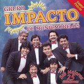 Impacto De Montemorelos Sus Mejores 25 Canciones