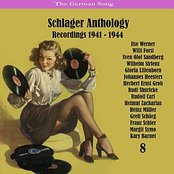 The German Song / Schlager Anthology, Vol. 8 - Recordings 1941 - 1944