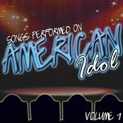Songs Performed On American Idol Volume 1