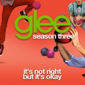 It's Not Right But It's Okay (Glee Cast Version)