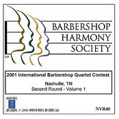 2001 International Barbershop Quartet Contest - Second Round - Volume 1