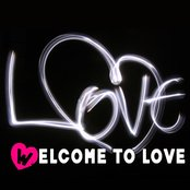 Welcome To Love