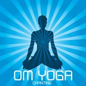 Om Yoga Chanting: Yoga Music to Increase Self Knowledge, Self Esteem, Meditation and Relaxation, Chanting On