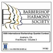 1999 International Barbershop Quartet Contest - First Round - Volume 3