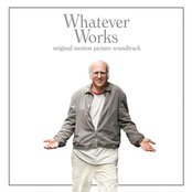 Whatever Works Original Motion Picture Soundtrack