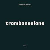Trombonealone