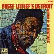 Yusef Lateef's Detroit Latitude 42º 30º Longitude 83º