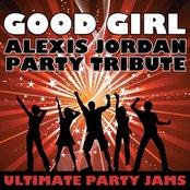 Good Girl (Alexis Jordan Party Tribute)