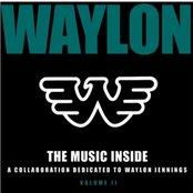 The Music Inside: A Collaboration Dedicated To Waylon Jennings, Volume II