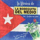 La Música de La Bodeguita: Vol. 1 De Cuba con Sabor