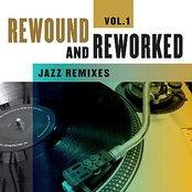 Rewound & Reworked - Jazz Remixes Vol. 1