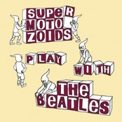SuperMotoZoids Play With The Beatles