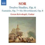 Sor, F.: 12 Studies, Op. 6 / Fantasia No. 2, Op. 7 / 6 Divertimentos, Op. 8